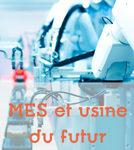 MES et usine du futur, industrie 4.0